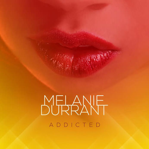 Melanie Durrant - Addicted